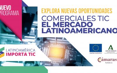 Explora Nuevas Oportunidades.  Programa Latinoamérica Importa TIC