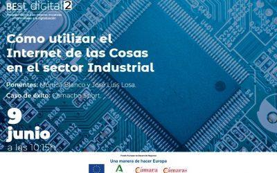 Cómo utilizar el Internet de las Cosas en el sector Industrial